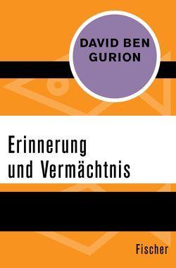 Erinnerung und Vermächtnis von Ben Gurion,  David, Bransten,  Thomas R., Danehl,  Günther