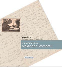 Erinnerungen an Alexander Schmorell von Busch,  Alexa, Hertkorn,  Anne B, Mayr,  Florian, Zuber,  Brigitte