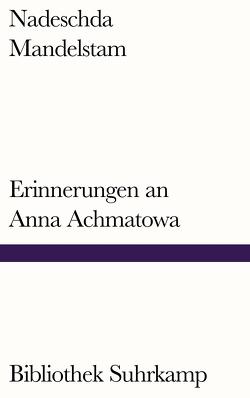 Erinnerungen an Anna Achmatowa von Körner,  Christiane, Mandelstam,  Nadeschda, Polian,  Pavel