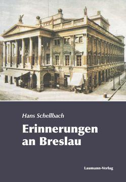 Erinnerungen an Breslau von Schellbach,  Hans