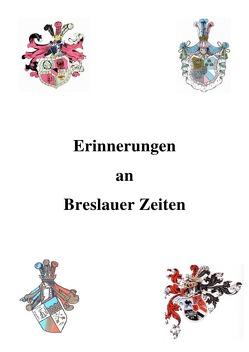 Erinnerungen an Breslauer Zeiten von Kersten,  Hans-Christian, Reichel,  Horst-Joachim