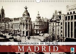 Erinnerungen an das alte Madrid (Wandkalender 2018 DIN A4 quer) von CALVENDO