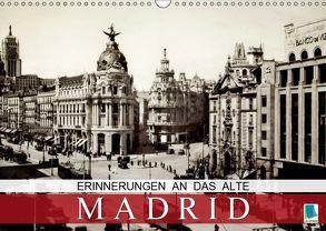 Erinnerungen an das alte Madrid (Wandkalender 2019 DIN A3 quer) von CALVENDO
