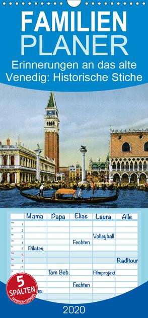 Erinnerungen an das alte Venedig: Historische Stiche von der Lagunenstadt – Familienplaner hoch (Wandkalender 2020 , 21 cm x 45 cm, hoch) von CALVENDO