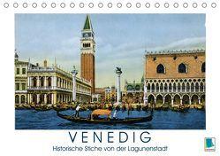 Erinnerungen an das alte Venedig: Historische Stiche von der Lagunenstadt (Tischkalender 2019 DIN A5 quer) von CALVENDO