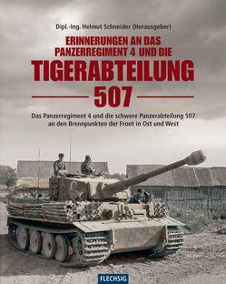 Erinnerungen an das Panzerregiment 4 und die Tigerabteilung 507 von Schneider,  Helmut
