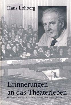 Erinnerungen an das Theaterleben von Dohr,  Christoph, Lohberg,  Hans