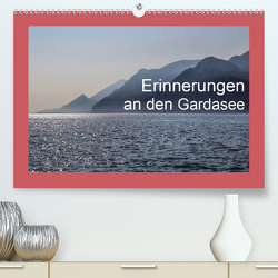 Erinnerungen an den Gardasee (Premium, hochwertiger DIN A2 Wandkalender 2020, Kunstdruck in Hochglanz) von Sock,  Reinhard