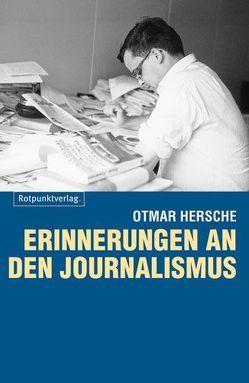 Erinnerungen an den Journalismus von Hersche,  Otmar