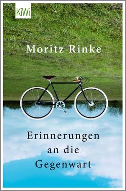 Erinnerungen an die Gegenwart von Rinke,  Moritz