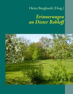 Erinnerungen an Dieter Rohloff von Burghardt,  Heinz