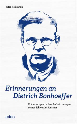 Erinnerungen an Dietrich Bonhoeffer (eBook) von Koslowski,  Jutta