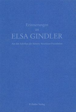 Erinnerungen an Elsa Gindler von Zeitler,  Peggy