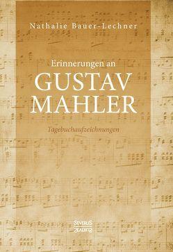 Erinnerungen an Gustav Mahler von Bauer-Lechner,  Nathalie