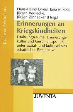 Erinnerungen an Kriegskindheiten von Ewers,  Hans-Heino, Mikota,  Jana, Reulecke,  Jürgen, Zinnecker,  Jürgen