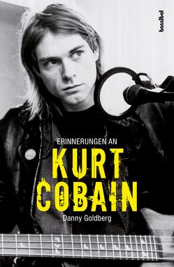 Erinnerungen an Kurt Cobain von Borchardt,  Kirsten, Goldberg,  Danny