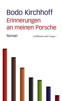 Erinnerungen an meinen Porsche von Kirchhoff,  Bodo