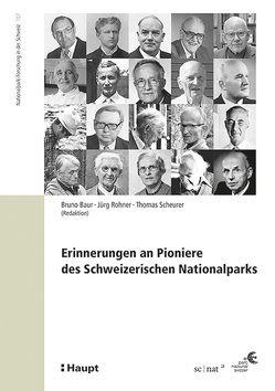 Erinnerungen an Pioniere des Schweizerischen Nationalparks von Baur,  Bruno, Rohner,  Jürg, Scheurer,  Thomas
