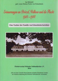 Erinnerungen an Prötzel, Wulkow und die Flucht 1934-1948 von Eckardstein,  Luise Helene Freiin von, Mitchell,  Isa, Patzer,  Rudolf