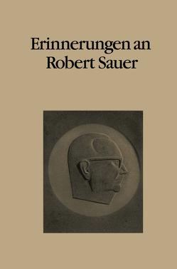 Erinnerungen an Robert Sauer von Bauer,  F. L., Schmidt,  G