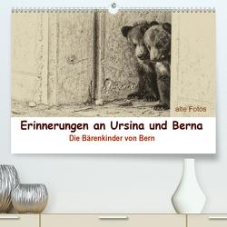 Erinnerungen an Ursina und Berna. Die Bärenkinder von Bern. Alte Fotos (Premium, hochwertiger DIN A2 Wandkalender 2020, Kunstdruck in Hochglanz) von Michel / CH,  Susan