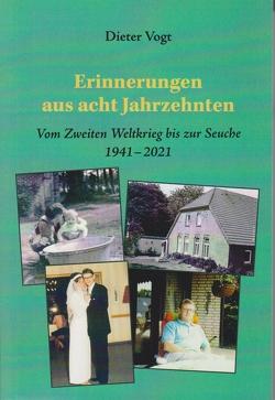 Erinnerungen aus acht Jahrzehnten von Vogt,  Dieter
