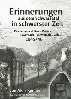 Erinnerungen aus dem Schwarzatal in schwerster Zeit von Kermer,  Alois, Scherzer,  Hermann