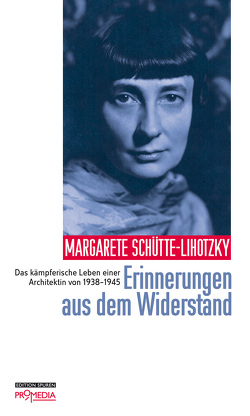 Erinnerungen aus dem Widerstand von Schütte-Lihotzky,  Margarete