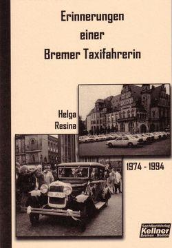 Erinnerungen einer Bremer Taxifahrerin von Resina,  Helga