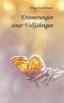 Erinnerungen einer Volljährigen von Niederhausen,  Holger