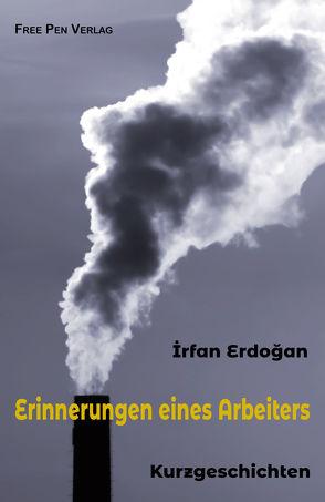 Erinnerungen eines Arbeiters von Erdoğan,  İrfan