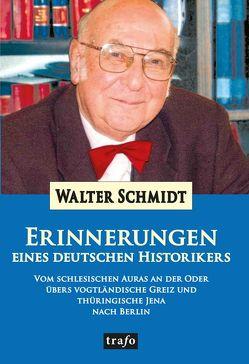 Erinnerungen eines deutschen Historikers von Schmidt,  Walter