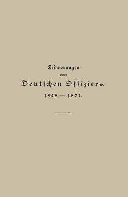 Erinnerungen eines Deutschen Offiziers 1848 bis 1871 von Hartmann,  Julius