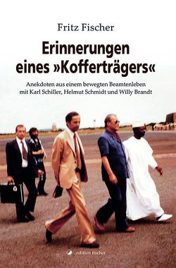 Erinnerungen eines »Kofferträgers« von Fischer,  Fritz