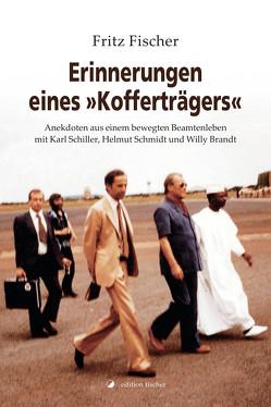 """Erinnerungen eines """"Kofferträgers"""" von Fischer,  Fritz"""