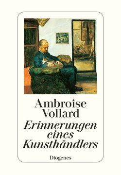 Erinnerungen eines Kunsthändlers von Reischach-Scheffel,  Margaretha Freifrau von, Vollard,  Ambroise