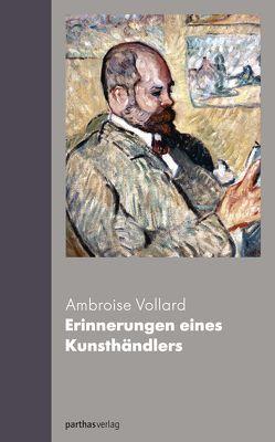 Erinnerungen eines Kunsthändlers von Vollard,  Ambroise