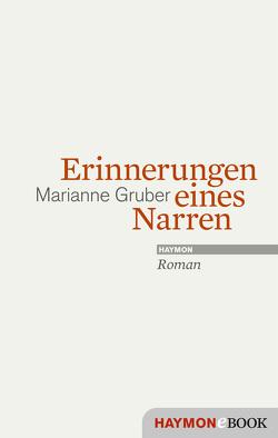Erinnerungen eines Narren von Gruber,  Marianne