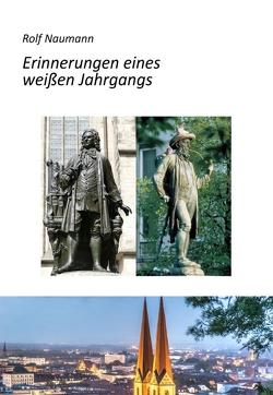 Erinnerungen eines weißen Jahrgangs von Naumann,  Rolf
