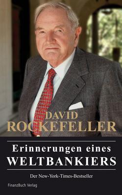 David Rockefeller – Erinnerungen eines Weltbankiers von Rockefeller,  David