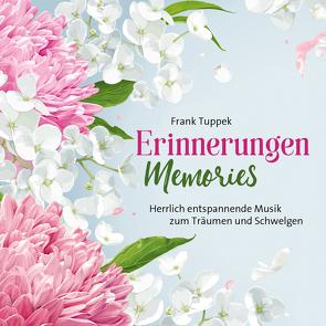 Erinnerungen/Memories von Tuppek,  Frank