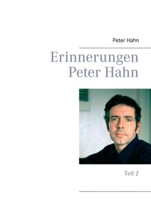 Erinnerungen Peter Hahn von Hahn,  Peter