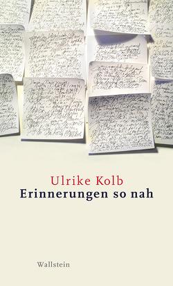 Erinnerungen so nah von Kolb,  Ulrike