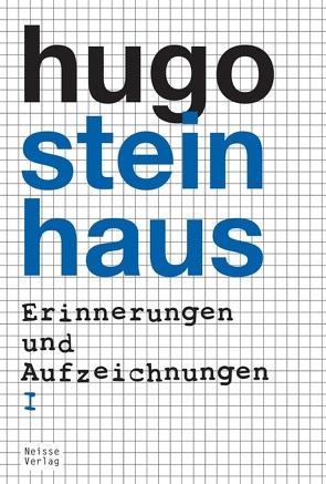 Erinnerungen und Aufzeichnungen von Steinhaus,  Hugo