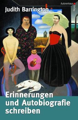 Erinnerungen und Autobiografie schreiben von Barrington,  Judith, Winter,  Kerstin