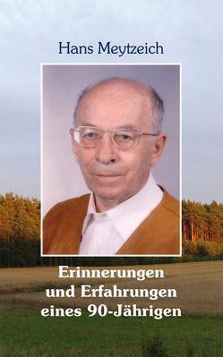 Erinnerungen und Erfahrungen eines 90-Jährigen von Hans,  Meytzeich