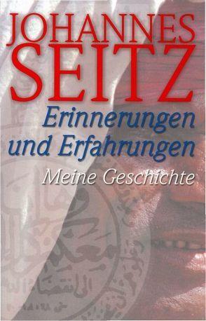 Erinnerungen und Erfahrungen von Seitz,  Johannes