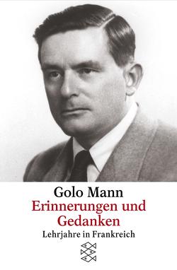 Erinnerungen und Gedanken von Gauger,  Hans-Martin, Mann,  Golo, Mertz,  Wolfgang