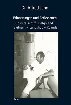 Erinnerungen und Reflexionen von Jahn,  Alfred