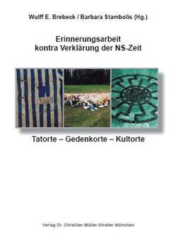Erinnerungsarbeit kontra Verklärung der NS-Zeit von Brebeck,  Wulff E, Stambolis,  Barbara